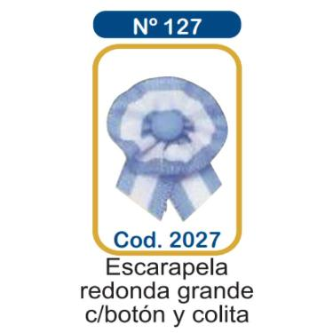 ESCARAPELA MILENIO N°127 MILENIO REDONDA GRANDE CON BOTON Y COLITA